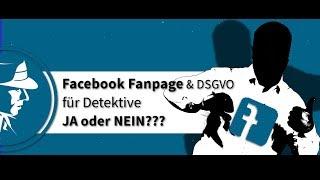 Facebook Fanpage & DSGVO – Müssen Detektive jetzt Ihre Fanpage abschalten?