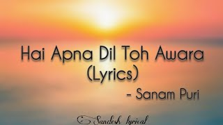 Hai Apna Dil Toh Awara (Lyrics)🎵 || Sanam Puri || SANDESH LYRICAL