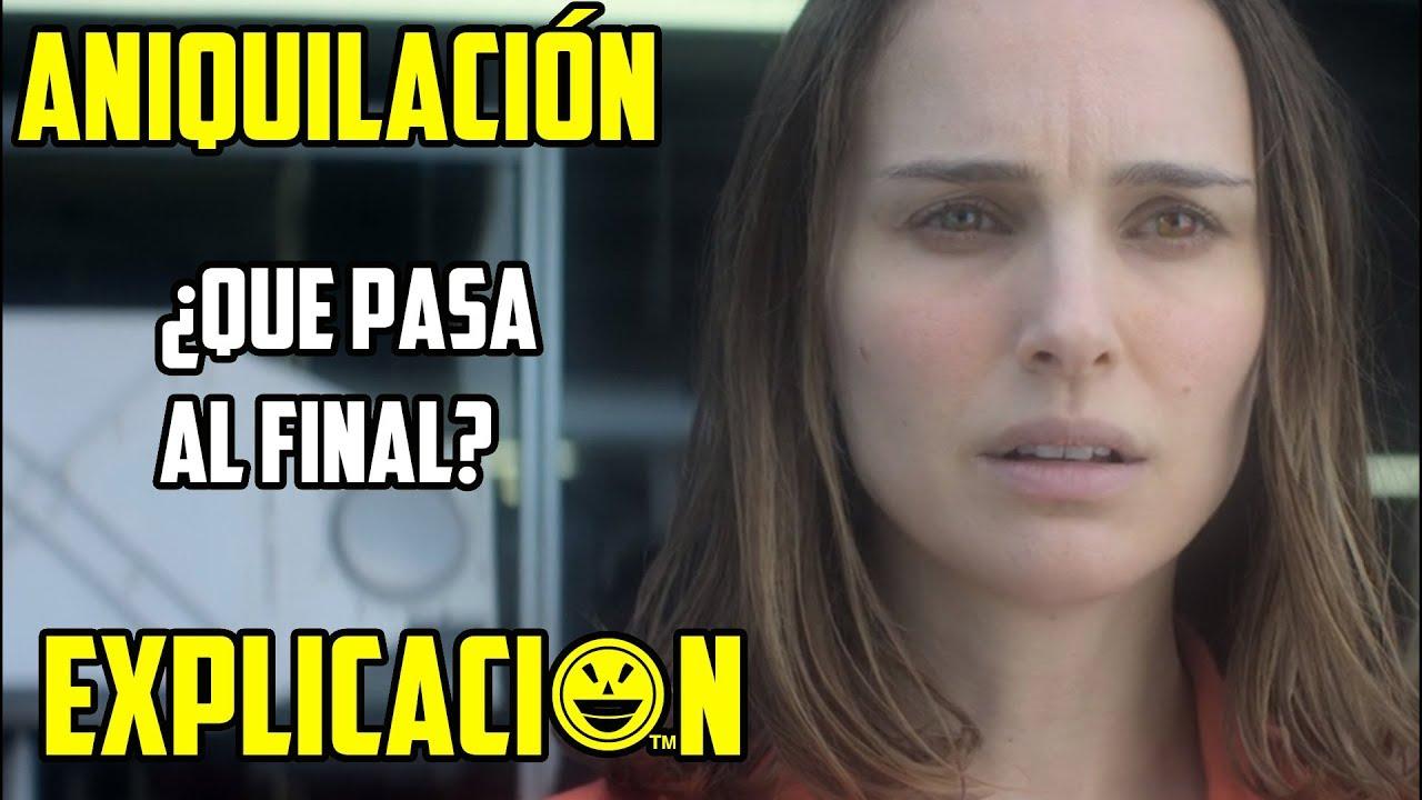 Ver Aniquilación | Análisis y Explicación | Annihilation película explicada | Final explicado en Español