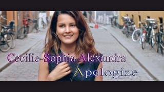 "Cecilie-Sophia Alexandra - ""Apologize"" (Music Video) Original Song- preview"