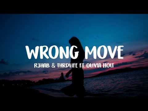 R3HAB x THRDL!FE - ft Olivia Holt - Wrong Move (Lyrics/Lyric Video)