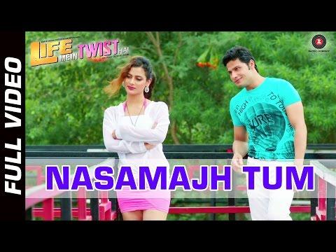 Nasamajh Tum Official Video HD | Life Mein Twist Hai | Shaan | Manish Uppal