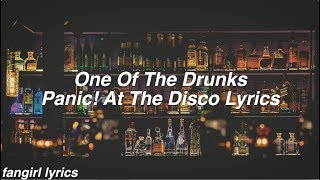 One Of The Drunks || Panic! At The Disco Lyrics