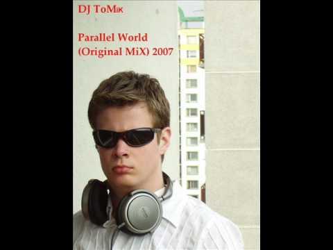 Dj ToMiK - Parallel World