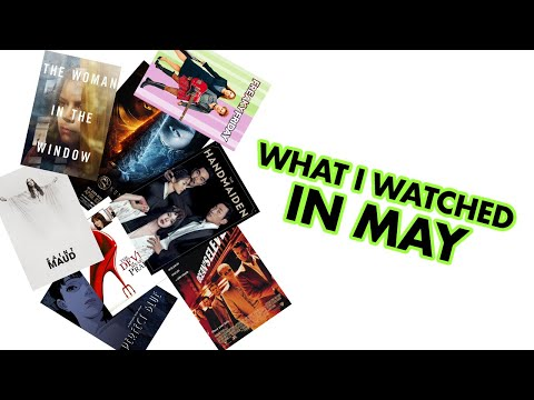 what i watched in may
