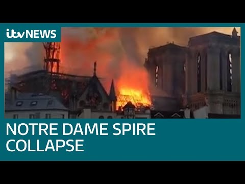 The moment Notre Dame cathedral's spire collapses amid fire in iconic Paris building | ITV News