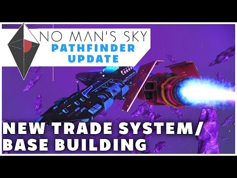 NEW TRADE SYSTEM/BASE BUILDING ITEMS - No Man's Sky Path Finder Update Gameplay/Let's Play
