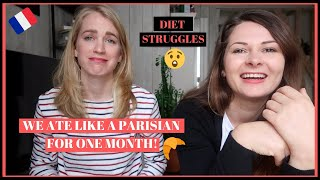 We ate like a French woman for 1 entire month! Now we're ready to dish the STRUGGLES!