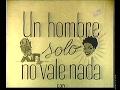 UN HOMBRE SOLO NO VALE NADA-Argentina-1949-Amelita Vargas, E.Serrano