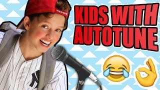 KIDS WITH AUTOTUNE IS MY NEW FAVOURITE THING