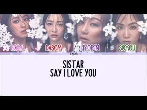 Sistar - Say I Love You [Eng/Rom/Han] Picture + Color Coded Lyrics