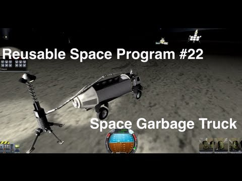 Kerbal Space Program - Reusable Space Program - Episode 22 - Space... Garbage Truck