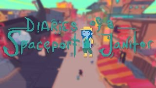 """Diaries of a Spaceport Janitor - """"ANTI-ADVENTURE GAME"""""""