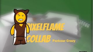 The PixelFlame Collab: Parkour Crazy (Roblox Stopmotion)