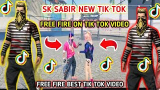 FREE FIRE ON TIKTOK VIDEO!! FREE FIRE ON TIK TOK!! FREE FIRE EPIC AND FUNNY MOMENT FT! sk sabir