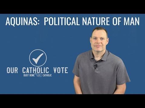 Aquinas:  Political Nature of Man - Our Catholic Vote 006