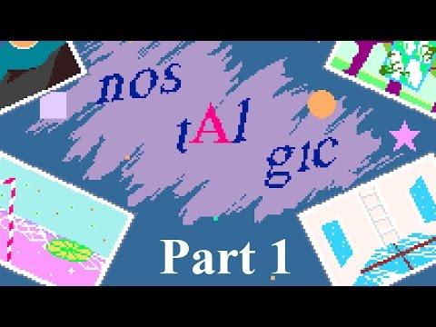 nostAlgic (Yume Nikki fangame) - part 1