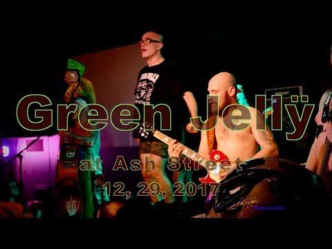 Green Jellÿ at Ash Street  12, 29, 2017  -Full Set