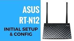 ASUS N300 RT-N12 Initial Setup And Config