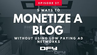 5 Ways To Monetize a Blog Without Leaving Money On The Table With Ad Networks