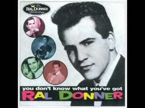 Ral Donner - You Don't Know What You've Got - YouTube