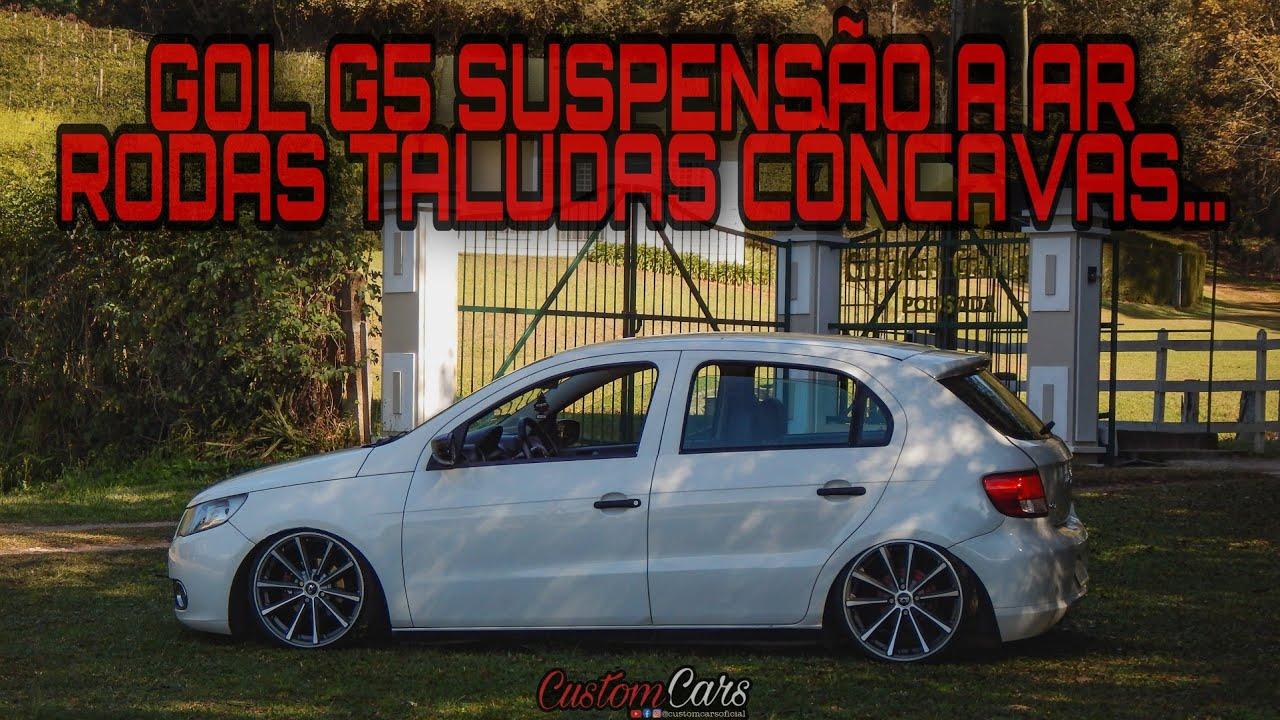 GOL G5 REBAIXADO, SUSPENSÃO A AR, RODAS TALUDAS CONCAVAS / Canal Custom Cars
