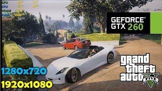 GTX 260   GTA 5 / V - 1080p and 720p