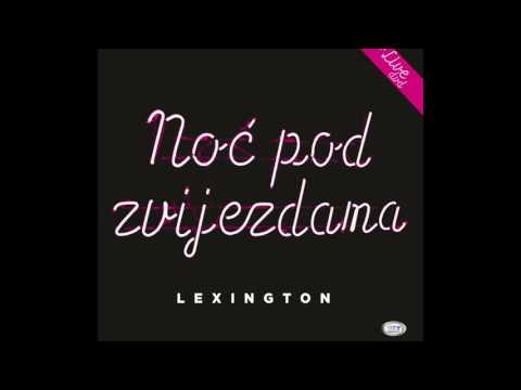 Lexington Band -  Noc Pod Zvijezdama - ( Official Audio 2017 ) HD