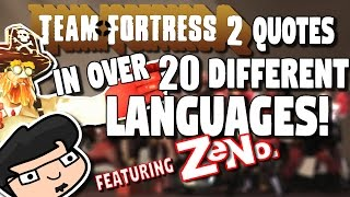 READING TEAM FORTRESS 2 QUOTES IN OVER 20 DIFFERENT LANGUAGES! (featuring Zenomite!)