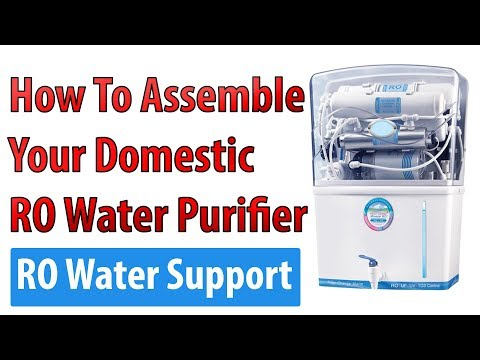 How To Assemble Your Domestic RO Water Purifier System ? RO Water Support.