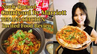 Invited Food Review at Penang Kitchen Newly Opened Courtyard Hotel By Marriott 槟城新开张酒店道地槟城美食