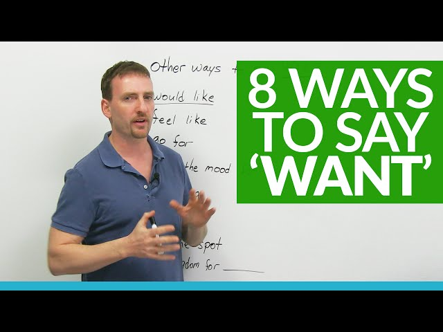 Improve Your English Vocabulary: 8 ways to say 'WANT'