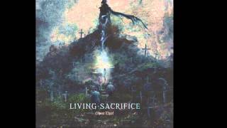 Living Sacrifice - Ghost Thief (NEW SONG)