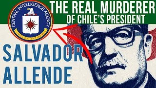 Did The CIA Kill Chile's President? | Facts About Chile