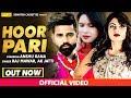Hoor Pari | Raj Mawar, Annu Kadyan | Anshu Rana | New Haryanvi Song 2017