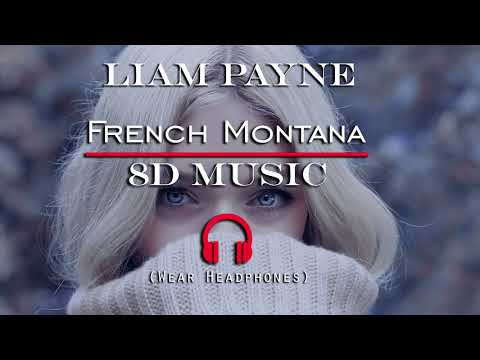Liam Payne Ft. French Montana - First Time (8D AUDIO)