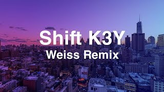 Shift K3Y - Entirety (Weiss Remix)