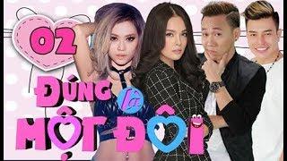OFFICIAL | ĐÚNG LÀ MỘT ĐÔI HTV Full - Tập 2 | Anh Đức - Dương Cẩm Lynh - Mia | 22/03/2018
