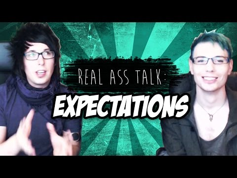 Expectations Are Horrible [Real Ass Talk!]