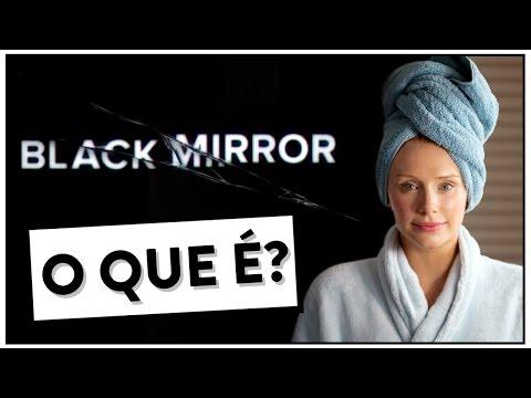 Tudo o que você precisa saber sobre a série BLACK MIRROR