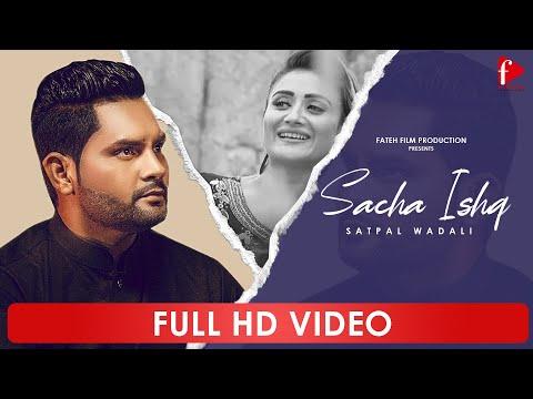sacha-ishq(full-hd)---satpal-wadali-new-punjabi-song-2018---official-video-latest-punjabi-songs-2018