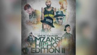 MZANSI HIP HOP EDITION II mixed by Club Banga