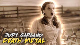Judy Garland Sings Death Metal