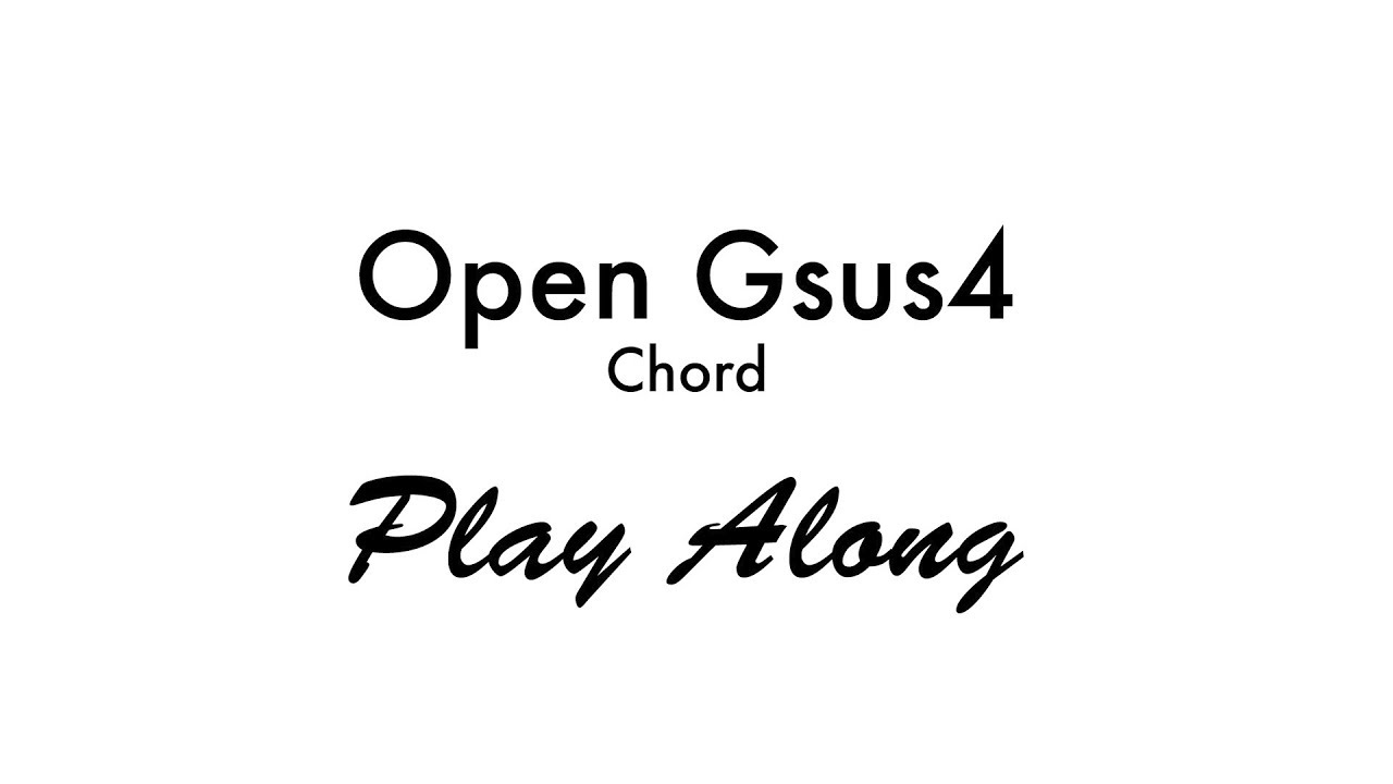 Open Gsus4 Chord Youtube