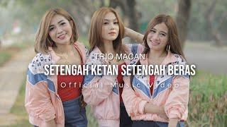 Gambar cover Trio Macan - Setengah Beras Setengah Ketan (Official Music Video)