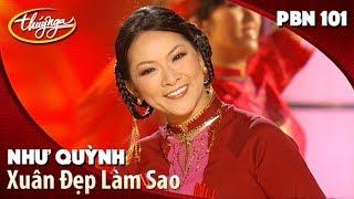TÌNH KHÚC VÀNG |  Xuân Đẹp Làm Sao (Thanh Sơn) - Như Quỳnh | Thuý Nga PBN 101