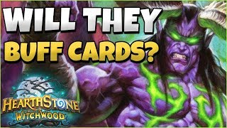 WILL THEY BUFF CARDS? SHOULD BLIZZARD BUFF BAD CARDS - BUFF IDEAS