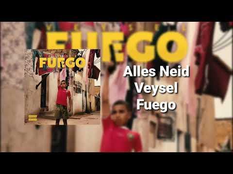 Veysel - Alles Neid ( Fuego )