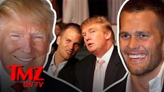 Tom Brady I'm Friends With Trump, What's The Big Deal?   TMZ TV