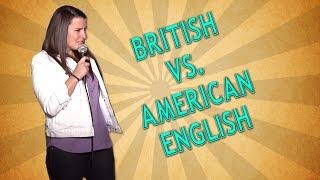 British vs. American English (Stand Up Comedy)